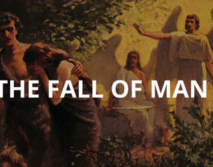 LECTURE 1: THE FALL OF MAN